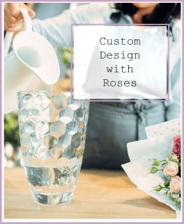 Custom Design with Roses